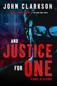 And Justice for One by John Clarkson