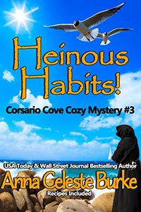 Heinous Habits! by Anna Celeste Burke
