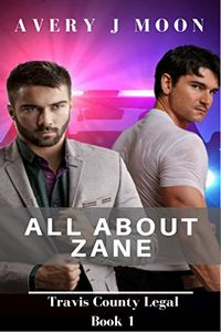 All About Zane by Avery J. Moon