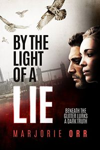 By the Light of a Lie by Marjorie Orr