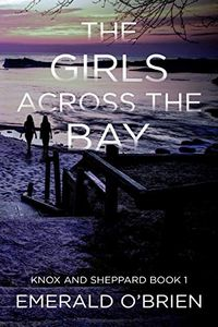 The Girls Across the Bay by Emerald O'Brien