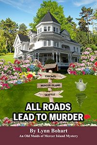 All Roads Lead To Murder by Lynn Bohart