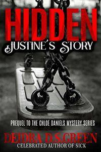 Hidden: Justine's Story by Deidra D. S. Green