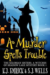 A Murder Spells Trouble by K. J. Emrick and S. J. Wells