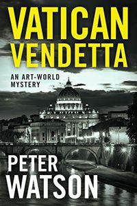 Vatican Vendetta by Peter Watson