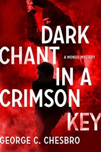 Dark Chant in a Crimson Key by George C. Chesbro