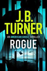 Rogue by J. B. Turner