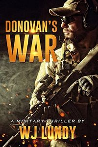 Donovan's War by W. J. Lundy
