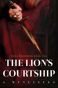 The Lion's Courtship by A. Wendeberg