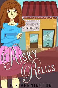 Risky Relics by E. Z. Pennington