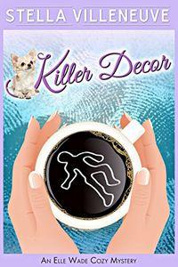 Killer Décor by Stella Villeneuve