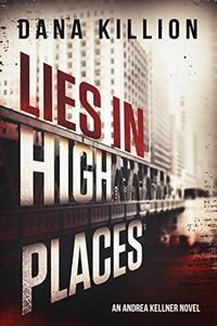 Lies in High Places by Dana Killion