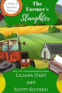 The Farmer's Slaughter by Liliana Hart and Scott Silverii