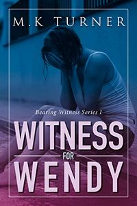 Witness for Wendy by Marcia Turner