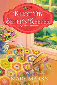 Knot My Sister's Keeper by Mary Marks