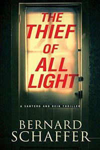 The Thief of All Light by Bernard Schaffer