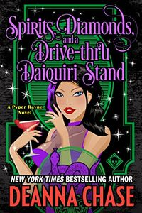 Spirits, Diamonds, and a Drive-thru Daiquiri Stand by Deanna Chase