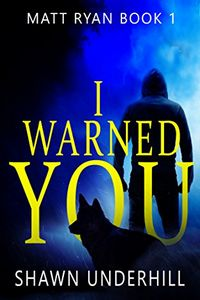 I Warned You by Shawn Underhill