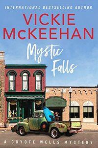 Mystic Falls by Vickie McKeehan