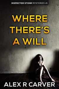 Where There's a Will by Alex R. Carver