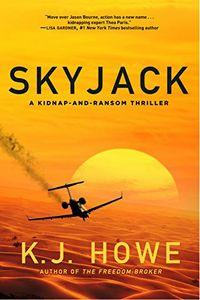Skyjack by K. J. Howe