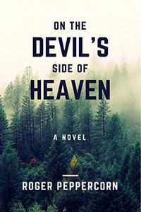 On the Devil's Side of Heaven by Roger Peppercorn
