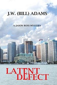 Latent Defect by J. W. Adams