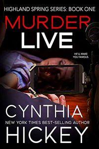 Murder Live by Cynthia Hickey