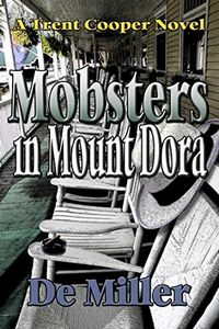 Mobsters in Mount Dora by De Miller