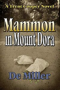 Mammon in Mount Dora by De Miller