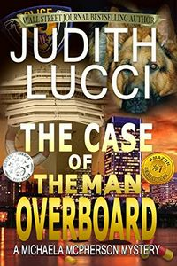 The Case of the Man Overboard by Judith Lucci
