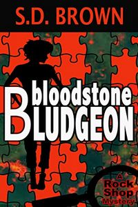 Bloodstone Bludgeon by S. D. Brown