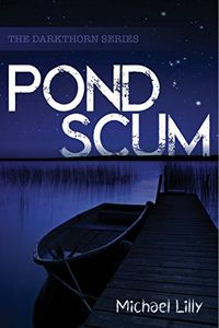 Pond Scum by Michael Lilly