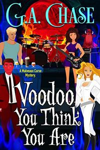Voodoo You Think You Are by G. A. Chase