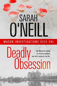 Deadly Obsession by Sarah O'Neill