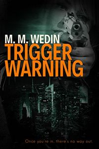 Trigger Warning by M. M. Wedin
