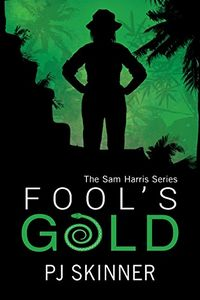 Fool's Gold by P. J. Skinner