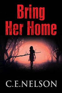 Bring Her Home by C. E. Nelson