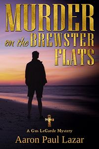Murder on the Brewster Flats by Aaron Paul Lazar