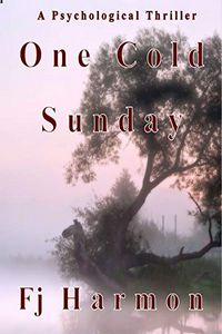 One Cold Sunday by F. J. Harmon