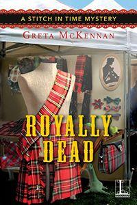 Royally Dead by Greta McKennan