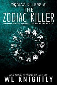 The Zodiac Killer by W. L. Knightly