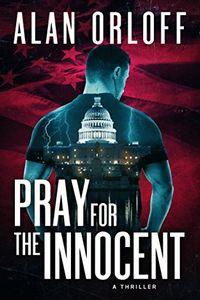 Pray for the Innocent by Alan Orloff