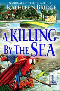 A Killing by the Sea by Kathleen Bridge
