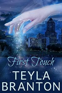First Touch by Teyla Branton