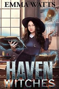 Haven Witches by Emma Watts