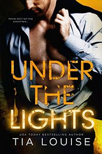 Under the Lights by Tia Louise