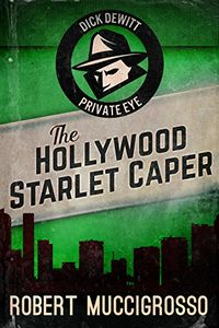 The Hollywood Starlet Caper by Robert Muccigrosso