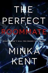 The Perfect Roommate by Minka Kent