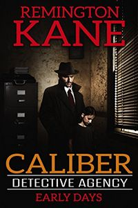 Caliber Detective Agency by Remington Kane